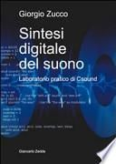 Sintesi digitale del suono. Laboratorio pratico di Csound