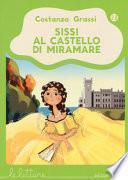 Sissi al castello di Miramare. Ediz. a colori