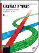 Sistema e testo. Dalla grammatica valenziale all'esperienza dei testi. Con espansione online. Per le Scuole superiori. Con CD-ROM