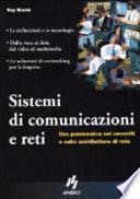 Sistemi di comunicazioni e reti. Una panoramica sui concetti e sulle architetture di rete