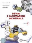 Sistemi e automazione industriale. Per le Scuole superiori