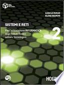 Sistemi e reti. Per l'articolazione informatica. Per gli Ist. tecnici settore tecnologico