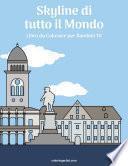 Skyline di tutto il Mondo Libro da Colorare per Bambini 10