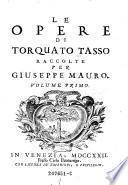 """""""Le"""" opere di Torquato Tasso Raccolte per Giuseppe Mauro"""