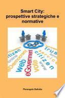 Smart City: prospettive strategiche e normative