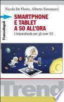 Smartphone e tablet a 50 all'ora. L'imparafacile per gli over 50