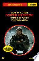 Sniper Extreme - Campo di fuoco/L'ultimo muro (Segretissimo)