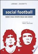 Social football. Non è mai stato solo un gioco