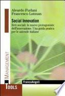 Social innovation. Reti sociali: le nuove protagoniste dell'innovazione. Una guida pratica per le aziende italiane