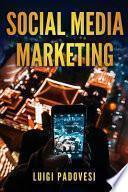 Social Media Marketing: Guida Alle Strategie Di Vendita Per Online Marketing Su Facebook, Instagram E Quora Per Promuovere Senza Imparare Seo