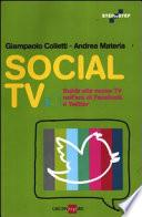 Social TV. Guida alla nuova tv nell'era di Facebook e Twitter