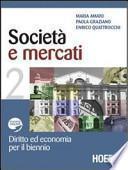 Società e mercati. Diritto ed economia per il biennio