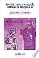 Società, potere e popolo nell'età di Ruggero II. Atti delle 3/e Giornate normanno-sveve