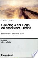 Sociologia dei luoghi ed esperienza urbana