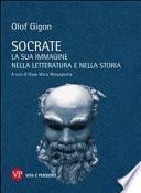 Socrate. La sua immagine nella letteratura e nella storia