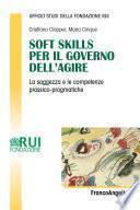 Soft Skills per il governo dell'agire. La saggezza e le competenze prassico-pragmatiche