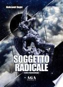Soggetto radicale. Teoria e fenomenologia