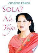 Sola? No, Yoga