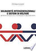 Solidarietà integenerazionali e sistemi di Welfare. Una nuova geografia delle responsabilità familiari in europa
