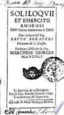 Soliloquii et essercitii amorosi dell'anima innamorata di Dio. Dati in luce dal sig. Bruto Bonafedi pieuano di S. Giusto. ...