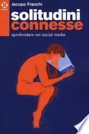 Solitudini connesse. Sprofondare nei social media