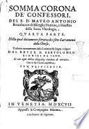 Somma corona de' confessori, del R.D. Mauro Antonio Berarduccio di Bisceglia, ... diuisa in quattro parti: ... in quest'vltima impressione riueduta, e corretta