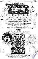 Sommario di tutte le scienze, del magnifico messer Domenico Delfino, nobile vinitiano, dal quale si possono imparar molte cose appartenenti al viuere humano, & alla cognition di Dio. Con la tauola, & le postille delle cose piu notabili