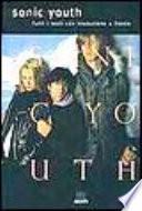 Sonic Youth. Tutti i testi con traduzione a fronte
