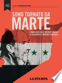 Sono tornato da Marte. Cinque mesi nell'inferno siriano. Il racconto di Domenico Quirico