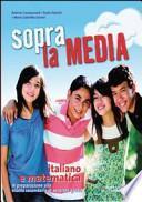 Sopra la media. Italiano e matematica. Per la 3a classe della Scuola media