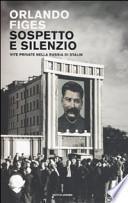 Sospetto e silenzio. Vite private nella Russia di Stalin