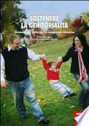 Sostenere la genitorialità. Con DVD