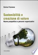 Sostenibilità e creazione di valore. Nuove prospettive e percorsi organizzativi