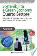 Sostenibilità e Green Economy. Quarto Settore. Competitività , Strategie e Valore Aggiunto per le imprese del terzo millennio