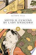 Sotto il cuscino di Lady Onogoro