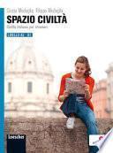 Spazio civiltà : civiltà italiana per stranieri. [Hauptbd.] : Livello A2 - B1