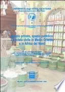 Spazio privato, spazio pubblico e società civile in Medio Oriente e in Africa del Nord