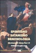 Spiritismo, satanismo, demonologia