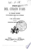 Spirito del curato d'Ars il curato Vianney ne' suoi catechismi ed omelie e nel suo conversare