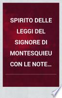 Spirito delle leggi del signore di Montesquieu con le note dell'abate Antonio Genovesi. Tomo primo [-quarto]