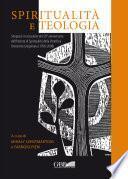 Spiritualità e teologia. Simposio in occasione del 50° anniversario dell'Istituto di spiritualità della Pontificia Università Gregoriana (1958-2008)