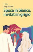 Sposa in bianco, invitati in grigio