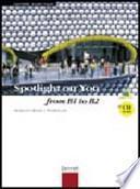 Spotlight on you. From B1 to B2. Student's book-Workbook. Con espansione online. Con CD Audio. Per le scuole superiori