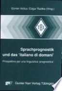 Sprachprognostik und das 'italiano di domani'