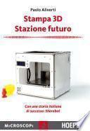 Stampa 3D. Stazione futuro