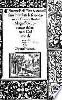 Stanze Bellissime ... intitulate le selve damore Opera nuova