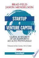 Startup e venture capital. Guida ai segreti di un rapporto ad alto potenziale