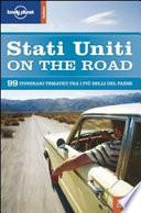 Stati Uniti on the road. 99 itinerari tematici attraverso gli USA