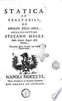 Statica de' vegetabili, ed analisi dell'aria. Opera del dottore Stefano Hales ... tradotta dall'inglese con varie annotazioni