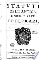Statuti dell'antica, e nobile Arte de' Ferrari